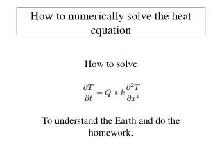 How to numerically solve the heat equation