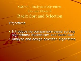 CSC401 – Analysis of Algorithms Lecture Notes 9 Radix Sort and Selection