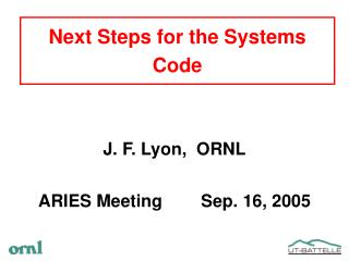 Next Steps for the Systems Code