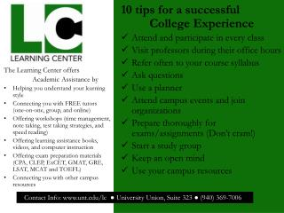 10 tips for a successful 	College Experience Attend and participate in every class