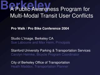 A Public Awareness Program for Multi-Modal Transit User Conflicts