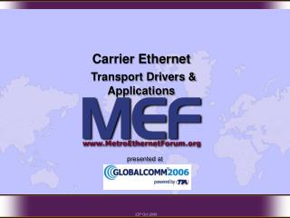 Carrier Ethernet Transport Drivers & Applications
