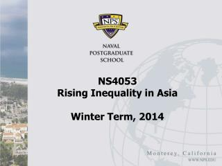 NS4053  Rising Inequality in Asia  Winter Term, 2014