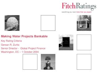 Making Water Projects Bankable Key Rating Criteria