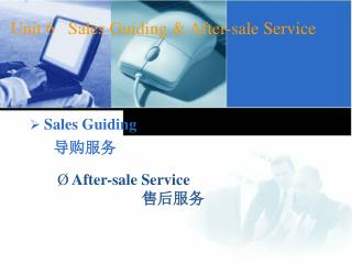 Unit 6    Sales Guiding & After-sale Service