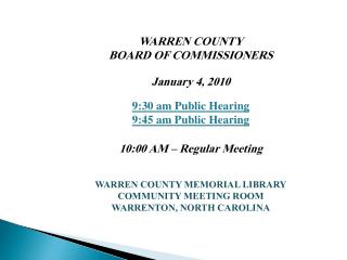 WARREN COUNTY BOARD OF COMMISSIONERS January 4, 2010 9:30 am Public Hearing