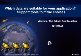 Which data are suitable for your application?   Support tools to make choices