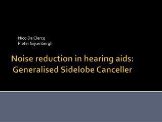 Noise reduction in hearing aids:  Generalised Sidelobe Canceller