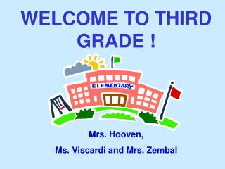 WELCOME TO THIRD GRADE !