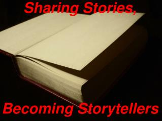 Sharing Stories, Becoming Storytellers