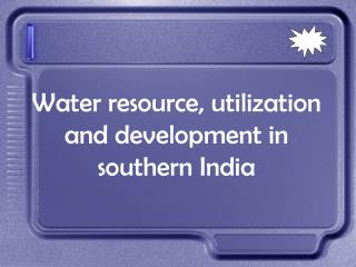 Water resource, utilization and development in  southern India