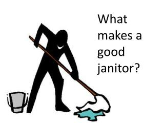 What It Takes to Be a Janitor?