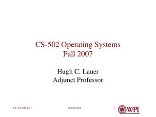 CS-502 Operating Systems Fall 2007