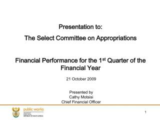 21 October 2009 Presented by  Cathy Motsisi Chief Financial Officer