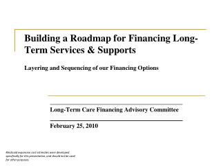 Long-Term Care Financing Advisory Committee February 25, 2010