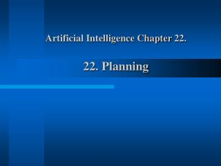Artificial Intelligence Chapter 22. 22. Planning