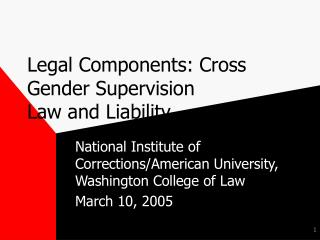 Legal Components: Cross Gender Supervision Law and Liability