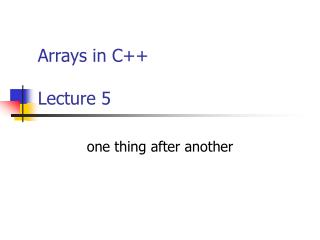 Arrays in C++ Lecture 5
