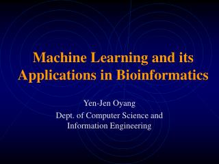 Machine Learning and its Applications in Bioinformatics