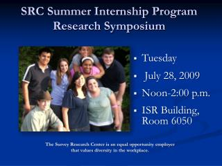 Tuesday           July 28, 2009 Noon-2:00 p.m. ISR Building, Room 6050