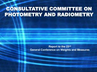 CONSULTATIVE COMMITTEE ON PHOTOMETRY AND RADIOMETRY