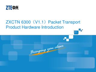 ZXCTN 6300 ( V1.1 ) Packet Transport Product Hardware Introduction