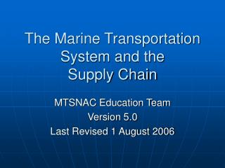 The Marine Transportation System and the  Supply Chain