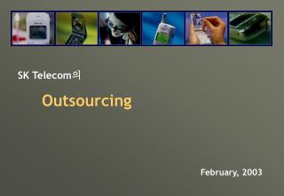 SK Telecom 의 Outsourcing