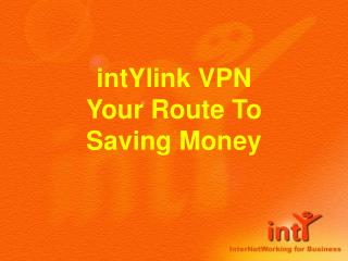 intYlink VPN  Your Route To  Saving Money