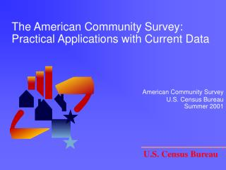 The American Community Survey: Practical Applications with Current Data