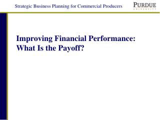 Improving Financial Performance: What Is the Payoff?