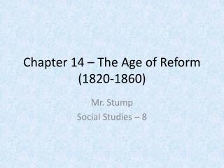 Chapter 14 – The Age of Reform (1820-1860)