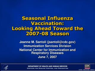 Seasonal Influenza Vaccination:   Looking Ahead Toward the 2007-08 Season