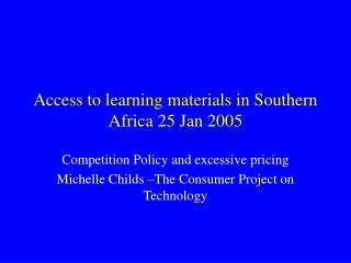 Access to learning materials in Southern Africa 25 Jan 2005