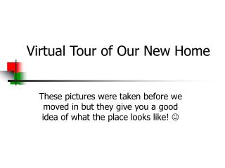 Virtual Tour of Our New Home