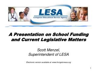 A Presentation on School Funding and Current Legislative Matters