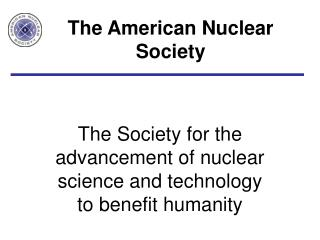 The American Nuclear Society