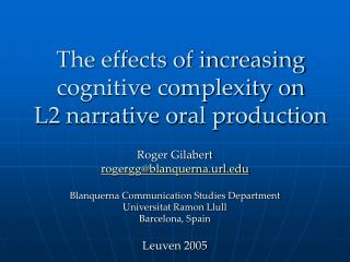 The effects of increasing cognitive complexity on L2 narrative oral production