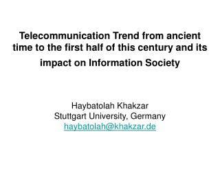 Haybatolah Khakzar Stuttgart University, Germany haybatolah@khakzar.de