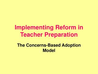 Implementing Reform in Teacher Preparation