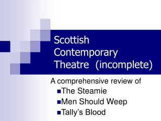 Scottish Contemporary  Theatre  (incomplete)