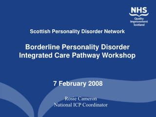 Scottish Personality Disorder Network  Borderline Personality Disorder Integrated Care Pathway Workshop