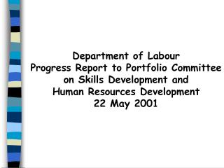 Department of Labour Progress Report to Portfolio Committee on Skills Development and