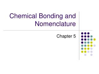 Chemical Bonding and Nomenclature