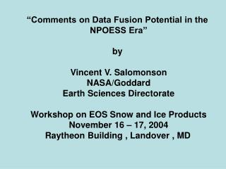 """Comments on Data Fusion Potential in the  NPOESS Era"" by  Vincent V. Salomonson NASA/Goddard Earth Sciences Directo"