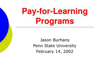 Pay-for-Learning Programs