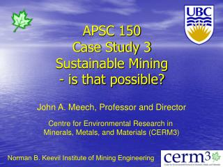 APSC 150 Case Study 3 Sustainable Mining - is that possible?
