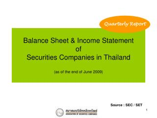 Balance Sheet & Income Statement of Securities Companies in Thailand  (as of the end of June 2009)