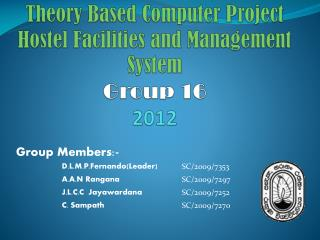Theory Based Computer Project  Hostel Facilities and Management System  Group  16 2012