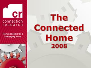 The Connected Home  2008